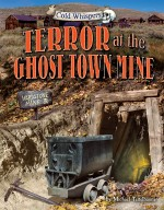 Terror at the Ghost Town Mine
