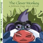 Clever Monkey: A Folktale from West Africa: Read Along or Enhanced eBook