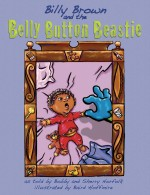 Billy Brown and the Belly Button Beastie: Read Along or Enhanced eBook