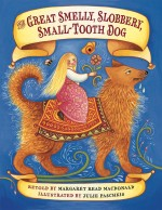 The Great Smelly, Slobbery, Small-Tooth Dog: A Folktale from Great Britain: Read Along or Enhanced eBook