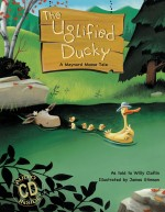 The Uglified Ducky: A Maynard Moose Tale: Read Along or Enhanced eBook