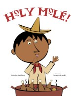 Holy Mole! A Folktale from Mexico: Read Along or Enhanced eBook