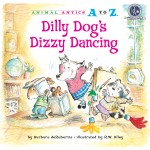 Dilly Dog's Dizzy Dancing: Read Along or Enhanced eBook