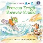 Frances Frog's Forever Friend: Read Along or Enhanced eBook