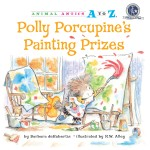 Polly Porcupine's Painting Prizes: Read Along or Enhanced eBook
