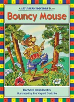 Bouncy Mouse: Read Along or Enhanced eBook