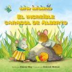 El increíble caracol de Alberto: Read Along or Enhanced eBook