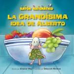 La grandísima idea de Alberto: Read Along or Enhanced eBook