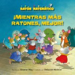 ¡Mientras más ratones, mejor!: Read Along or Enhanced eBook