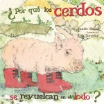 Por qué los cerdos se revudelcan en el lodo?: Read Along or Enhanced eBook