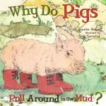 Why Do Pigs Roll Around in the Mud?: Read Along or Enhanced eBook