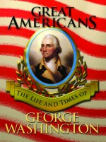 Great Americans: George Washington: Read Along or Enhanced eBook