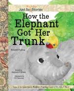 How the Elephant Got Her Trunk: Read Along or Enhanced eBook