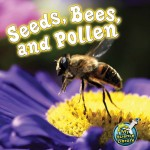 Seeds, Bees, and Pollen: Read Along or Enhanced eBook