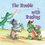 The Trouble With Trading: Read Along or Enhanced eBook