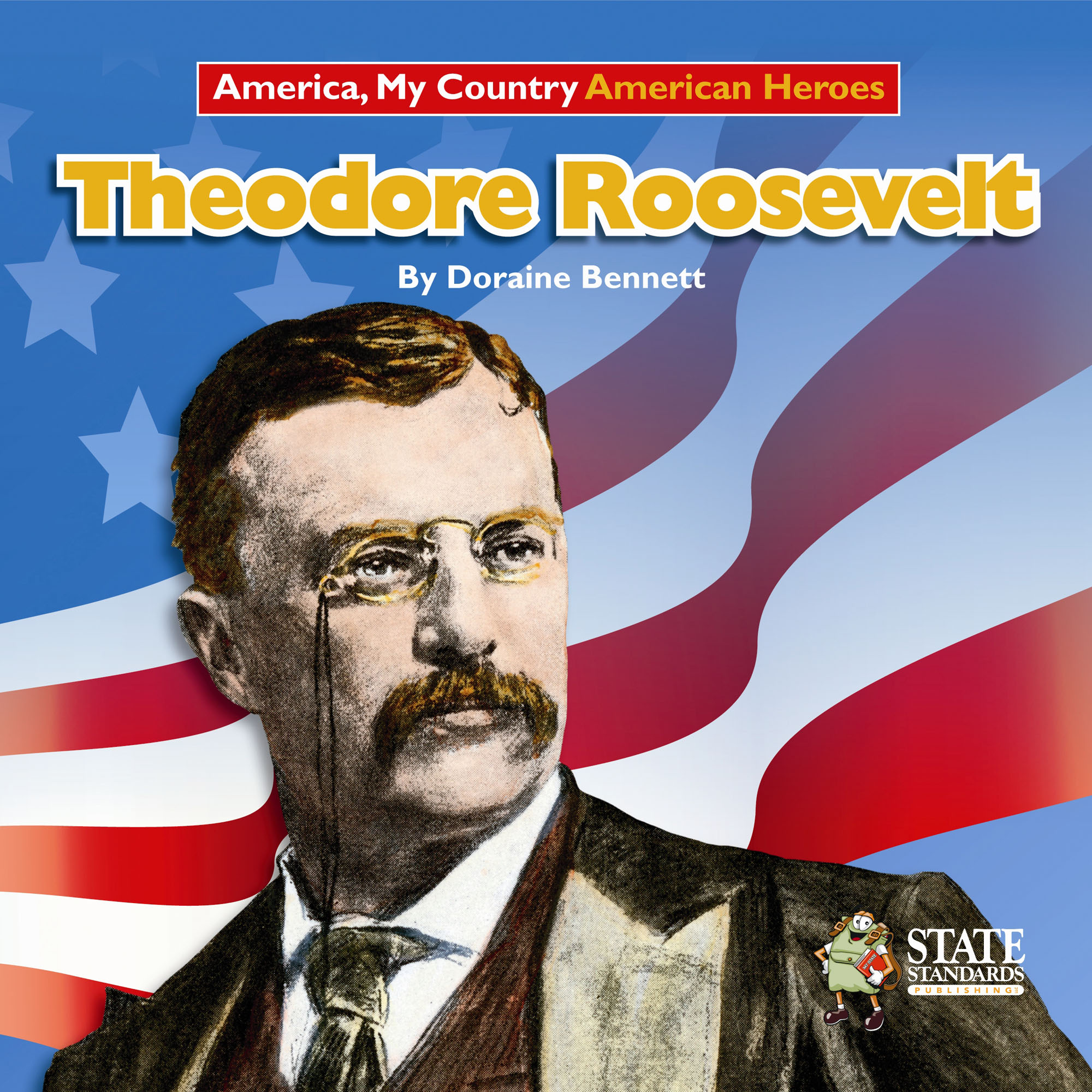Theodore Roosevelt: Read Along or Enhanced eBook By Doraine Bennett