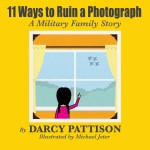 11 Ways to Ruin a Photograph: A Military Family Story: Read Along or Enhanced eBook
