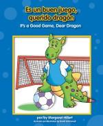 Es un buen juego, querido dragón: Read Along or Enhanced eBook
