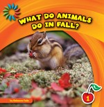 What Do Animals Do in Fall?: Read Along or Enhanced eBook