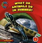What Do Animals Do in Summer?: Read Along or Enhanced eBook