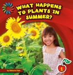 What Happens To Plants in Summer?: Read Along or Enhanced eBook