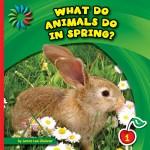 What Do Animals Do in Spring?: Read Along or Enhanced eBook