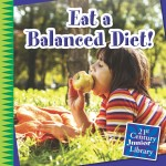 Eat a Balanced Diet!: Read Along or Enhanced eBook