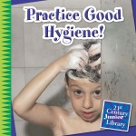 Practice Good Hygiene!: Read Along or Enhanced eBook