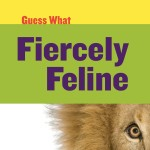Fiercely Feline: Lion: Read Along or Enhanced eBook