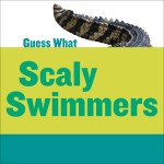 Scaly Swimmers: Crocodile: Read Along or Enhanced eBook