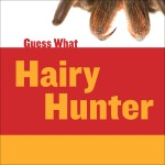 Hairy Hunter: Tarantula: Read Along or Enhanced eBook