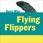 Flying Flippers: Sea Turtle: Read Along or Enhanced eBook