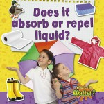 Does it absorb or repel liquid?: Read Along or Enhanced eBook
