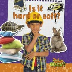 Is it hard or soft?: Read Along or Enhanced eBook
