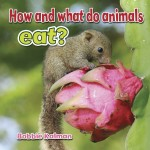 How and what do animals eat?: Read Along or Enhanced eBook