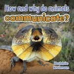 How and why do animals communicate?: Read Along or Enhanced eBook