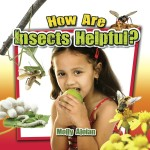 How are insects helpful?: Read Along or Enhanced eBook