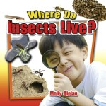 Where do insects live?: Read Along or Enhanced eBook