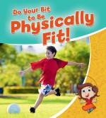 Do your Bit to Be Physically Fit!: Read Along or Enhanced eBook
