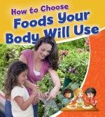 How to Choose Foods Your Body Will Use: Read Along or Enhanced eBook