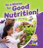 On a Mission for Good Nutrition!: Read Along or Enhanced eBook