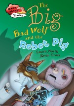 The Big Bad Wolf and the Robot Pig: Read Along or Enhanced eBook