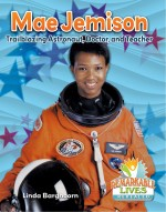 Mae Jemison: Trailblazing Astronaut, Doctor, and Teacher: Read Along or Enhanced eBook