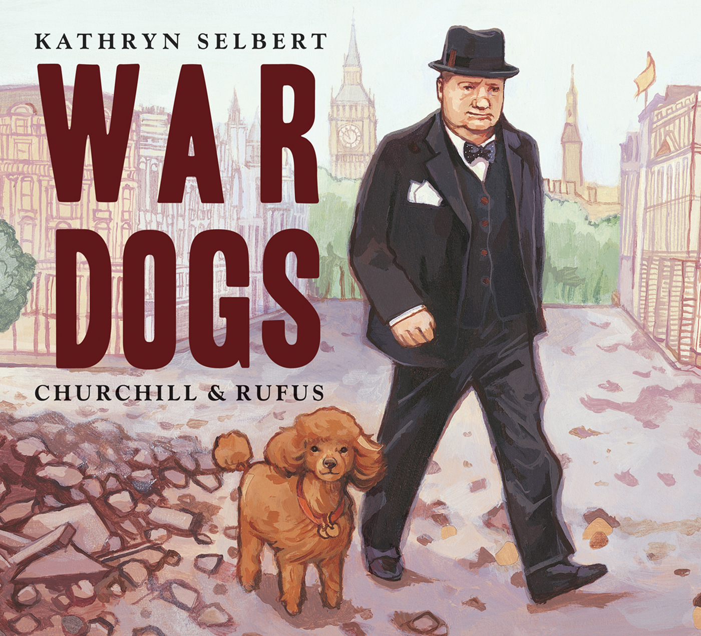 War Dogs: Churchill and Rufus: Read Along or Enhanced eBook By Kathryn Selbert