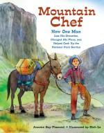 Mountain Chef: How One Man Lost His Groceries, Changed His Plans, and Helped Cook Up the National Park Service: Read Along or Enhanced eBook