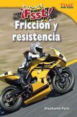 ¡Fsst! Fricción y resistencia: Read Along or Enhanced eBook