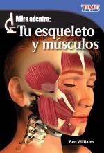 Mira adentro: Tu esqueleto y músculos: Read Along or Enhanced eBook