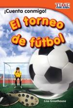 ¡Cuenta conmigo! El torneo de fútbol: Read Along or Enhanced eBook