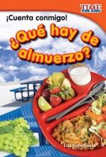 ¡Cuenta conmigo! ¿Qué hay de almuerzo?: Read Along or Enhanced eBook