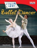 A Day in the Life of a Ballet Dancer: Read Along or Enhanced eBook